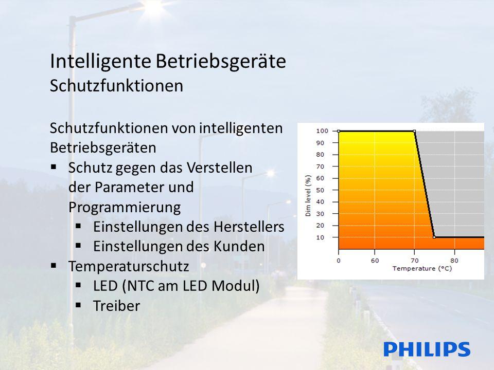 Intelligente Betriebsgeräte Schutzfunktionen Schutzfunktionen von intelligenten Betriebsgeräten  Schutz gegen das Verstellen der Parameter und Programmierung  Einstellungen des Herstellers  Einstellungen des Kunden  Temperaturschutz  LED (NTC am LED Modul)  Treiber