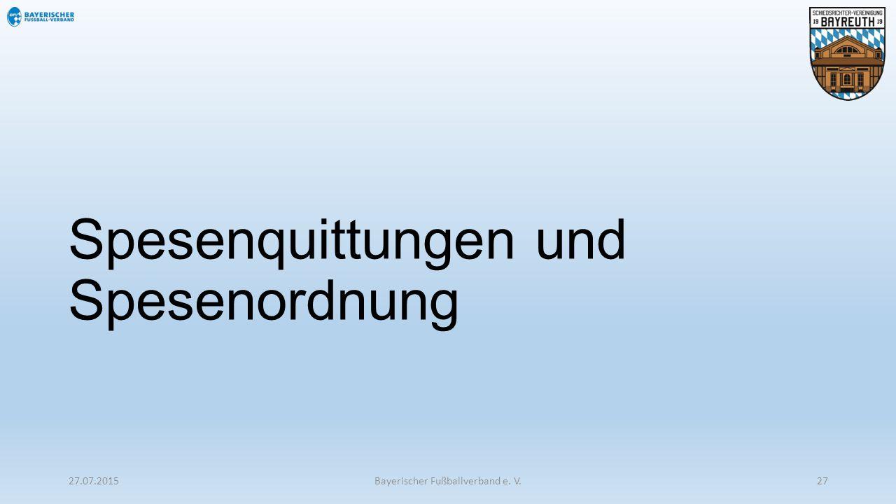 Spesenquittungen und Spesenordnung 27.07.2015Bayerischer Fußballverband e. V.27