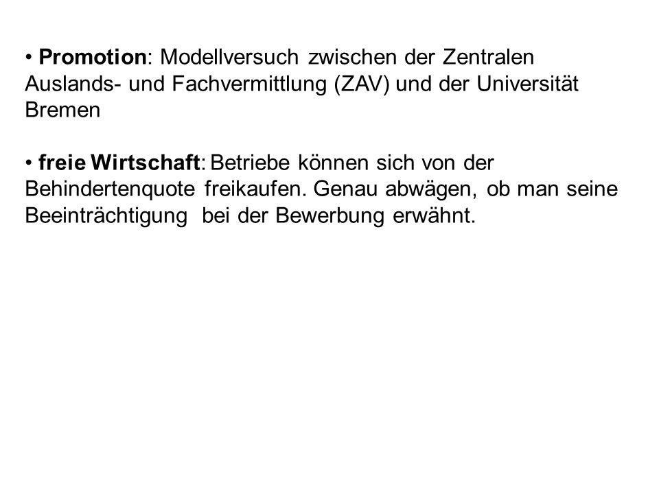 Promotion: Modellversuch zwischen der Zentralen Auslands- und Fachvermittlung (ZAV) und der Universität Bremen freie Wirtschaft: Betriebe können sich