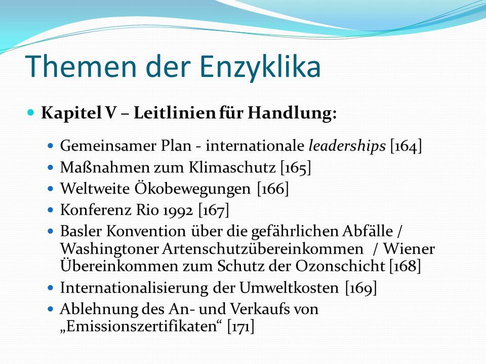 Themen der Enzyklika Kapitel V – Leitlinien für Handlung: Gemeinsamer Plan - internationale leaderships [164] Maßnahmen zum Klimaschutz [165] Weltweit