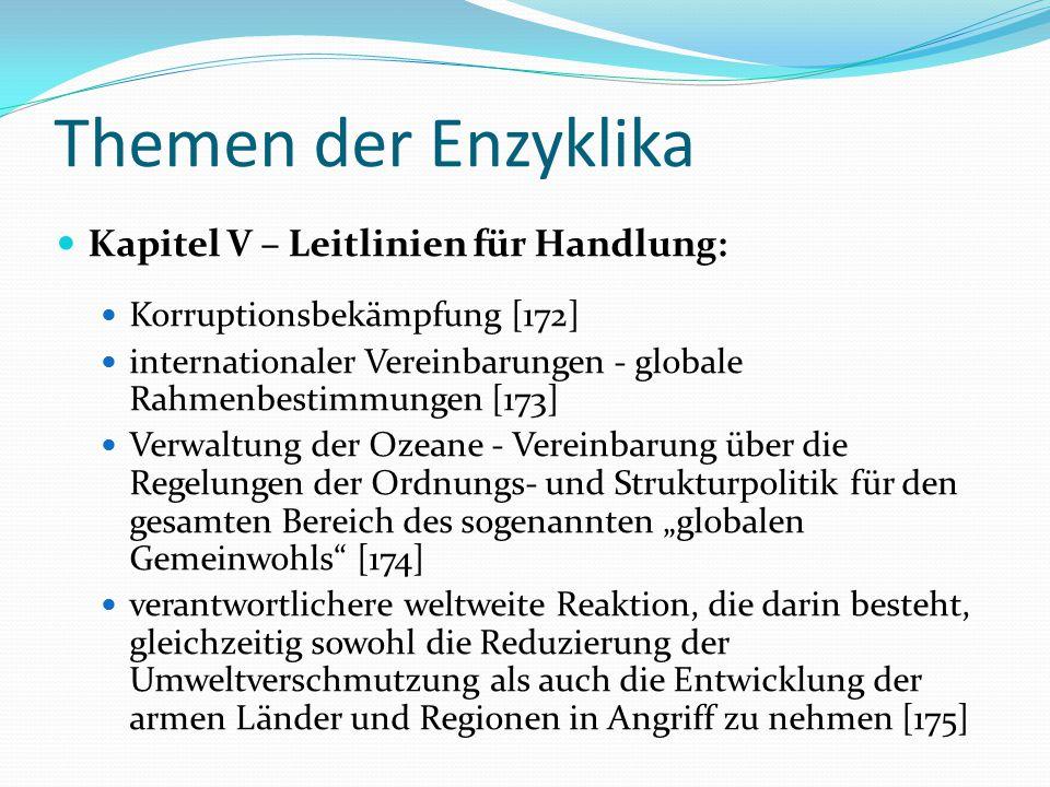 Themen der Enzyklika Kapitel V – Leitlinien für Handlung: Korruptionsbekämpfung [172] internationaler Vereinbarungen - globale Rahmenbestimmungen [173