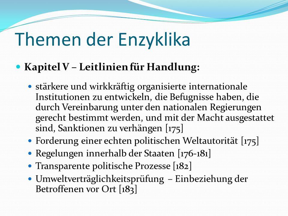 Themen der Enzyklika Kapitel V – Leitlinien für Handlung: stärkere und wirkkräftig organisierte internationale Institutionen zu entwickeln, die Befugn