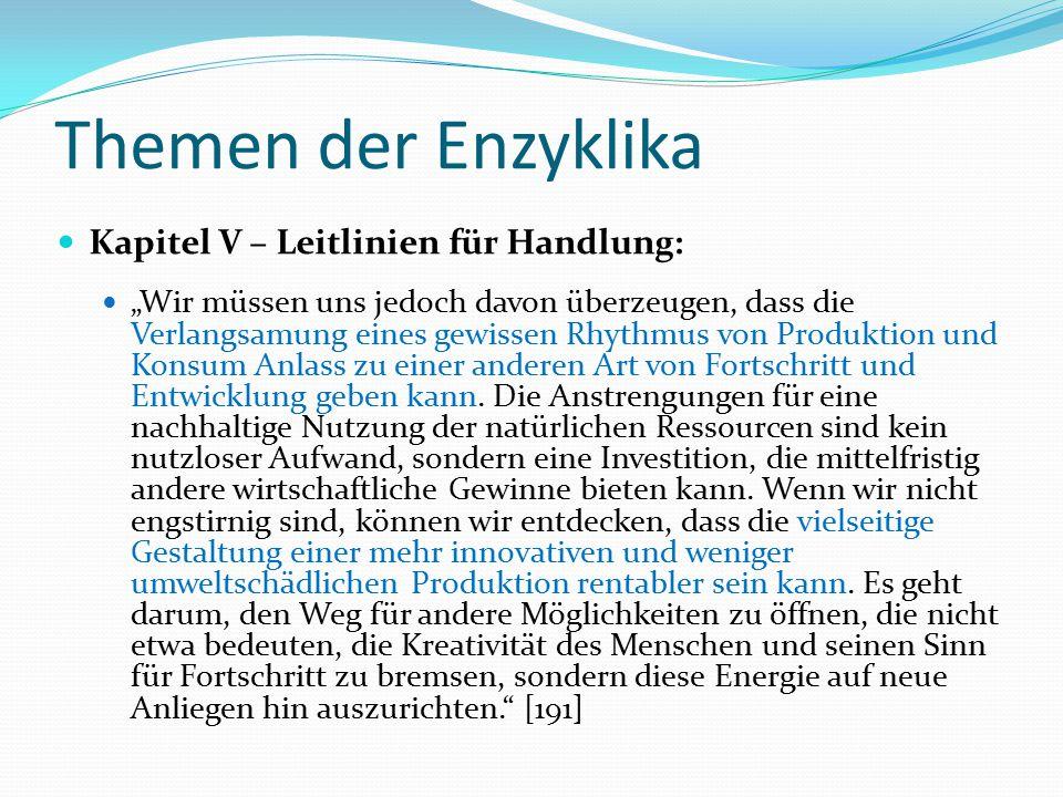 """Themen der Enzyklika Kapitel V – Leitlinien für Handlung: """"Wir müssen uns jedoch davon überzeugen, dass die Verlangsamung eines gewissen Rhythmus von"""