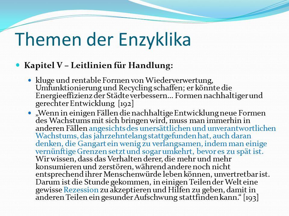 Themen der Enzyklika Kapitel V – Leitlinien für Handlung: kluge und rentable Formen von Wiederverwertung, Umfunktionierung und Recycling schaffen; er