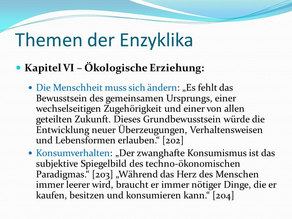 """Themen der Enzyklika Kapitel VI – Ökologische Erziehung: Die Menschheit muss sich ändern: """"Es fehlt das Bewusstsein des gemeinsamen Ursprungs, einer w"""