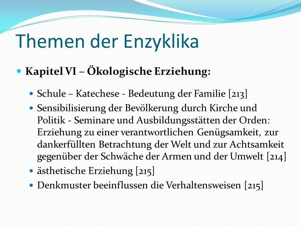 Themen der Enzyklika Kapitel VI – Ökologische Erziehung: Schule – Katechese - Bedeutung der Familie [213] Sensibilisierung der Bevölkerung durch Kirch