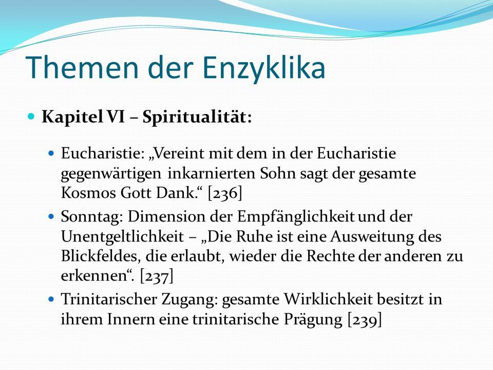 """Themen der Enzyklika Kapitel VI – Spiritualität: Eucharistie: """"Vereint mit dem in der Eucharistie gegenwärtigen inkarnierten Sohn sagt der gesamte Kos"""