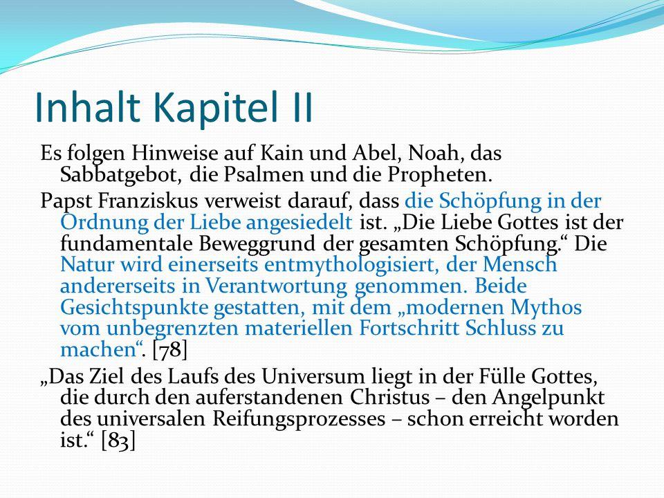 Inhalt Kapitel II Es folgen Hinweise auf Kain und Abel, Noah, das Sabbatgebot, die Psalmen und die Propheten. Papst Franziskus verweist darauf, dass d