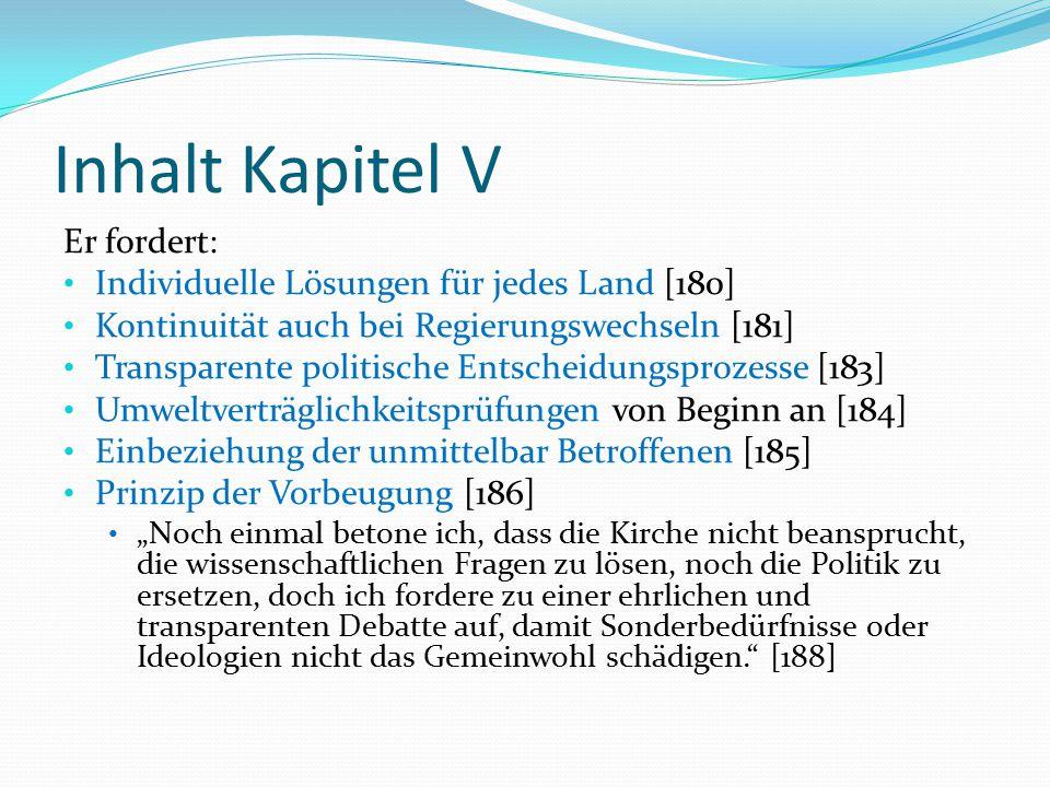 Inhalt Kapitel V Er fordert: Individuelle Lösungen für jedes Land [180] Kontinuität auch bei Regierungswechseln [181] Transparente politische Entschei