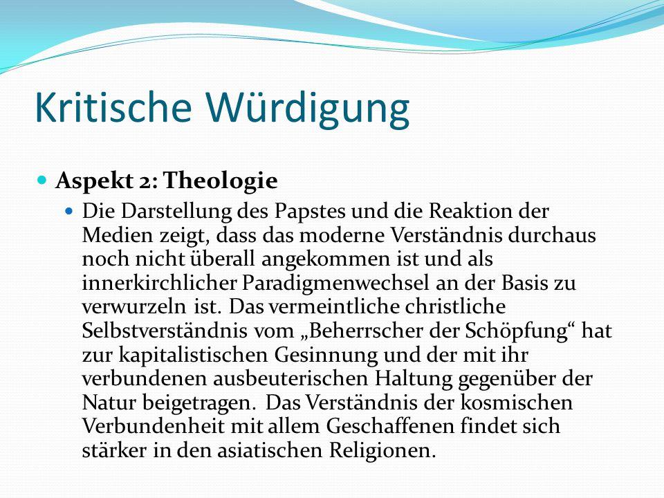 Kritische Würdigung Aspekt 2: Theologie Die Darstellung des Papstes und die Reaktion der Medien zeigt, dass das moderne Verständnis durchaus noch nich