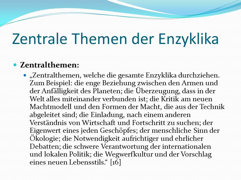 """Zentrale Themen der Enzyklika Zentralthemen: """"Zentralthemen, welche die gesamte Enzyklika durchziehen. Zum Beispiel: die enge Beziehung zwischen den A"""