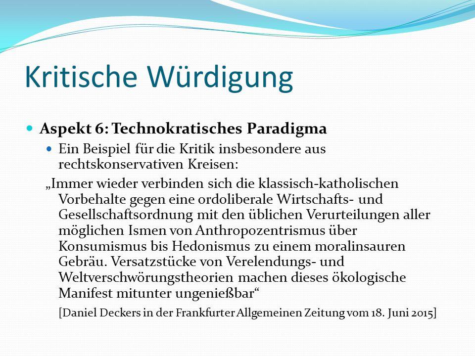 """Kritische Würdigung Aspekt 6: Technokratisches Paradigma Ein Beispiel für die Kritik insbesondere aus rechtskonservativen Kreisen: """"Immer wieder verbi"""