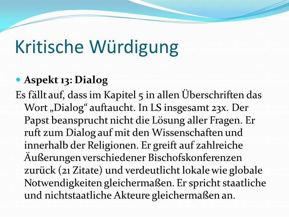 """Kritische Würdigung Aspekt 13: Dialog Es fällt auf, dass im Kapitel 5 in allen Überschriften das Wort """"Dialog"""" auftaucht. In LS insgesamt 23x. Der Pap"""
