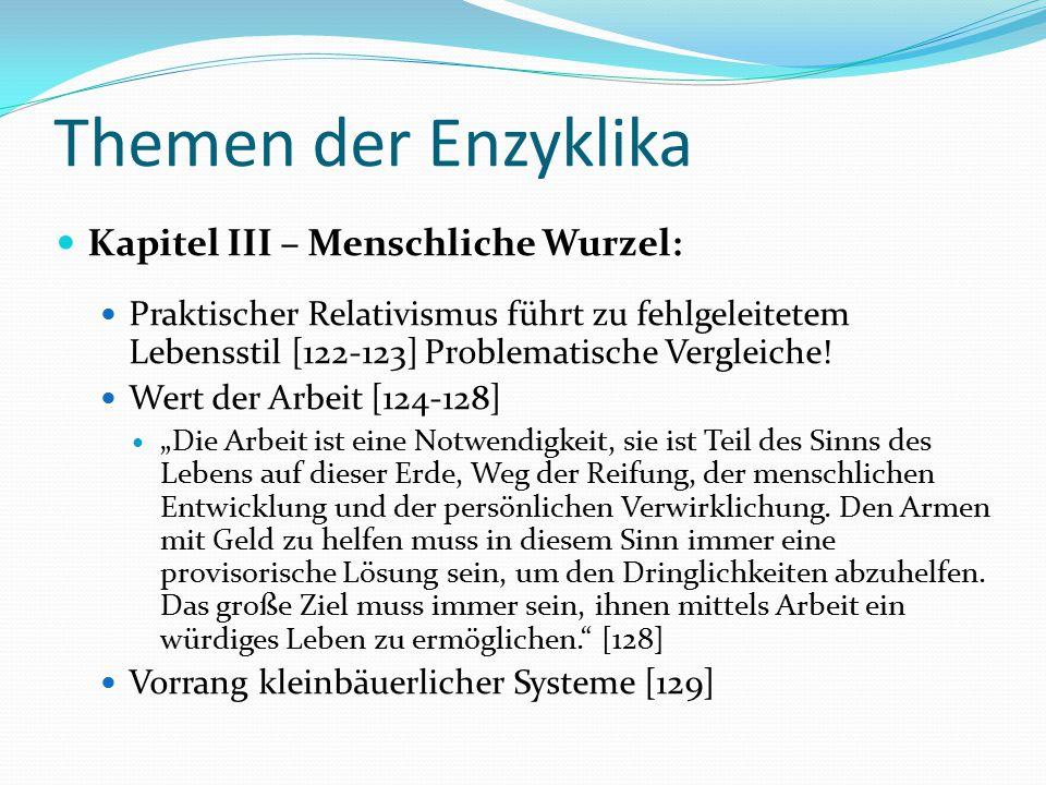 Themen der Enzyklika Kapitel III – Menschliche Wurzel: Praktischer Relativismus führt zu fehlgeleitetem Lebensstil [122-123] Problematische Vergleiche