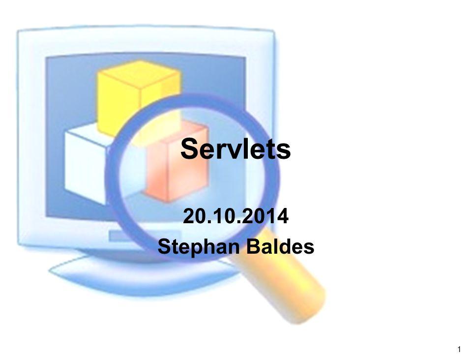 1 Servlets 20.10.2014 Stephan Baldes