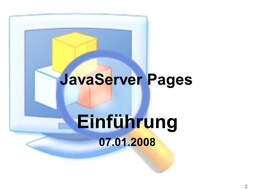 13 JSP Syntax Aktionselemente – : JavaBean-Komponente verfügbar machen.