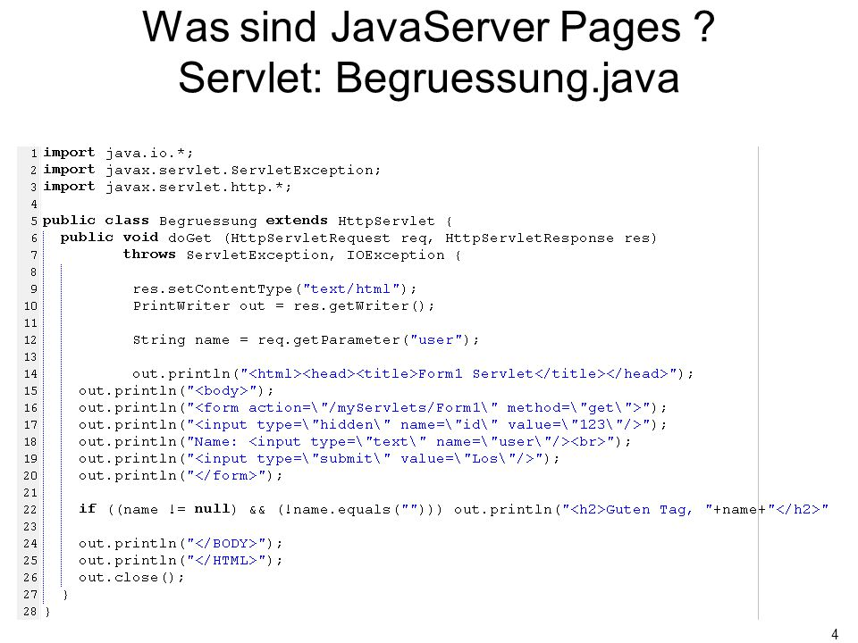 4 Was sind JavaServer Pages Servlet: Begruessung.java