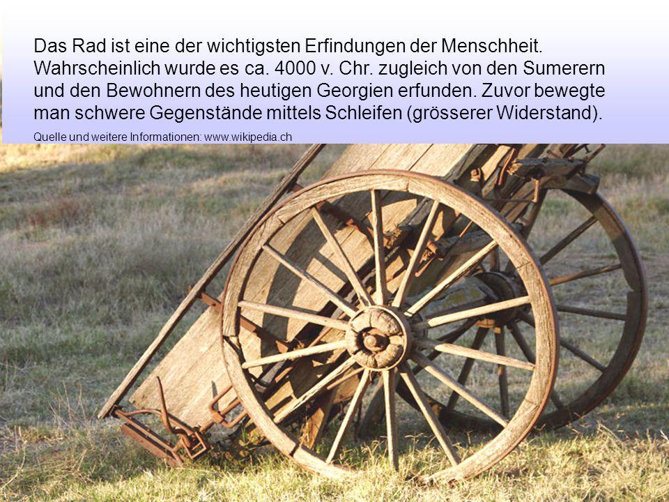 Den Wagen gab es schon ca.4000 v. Chr.