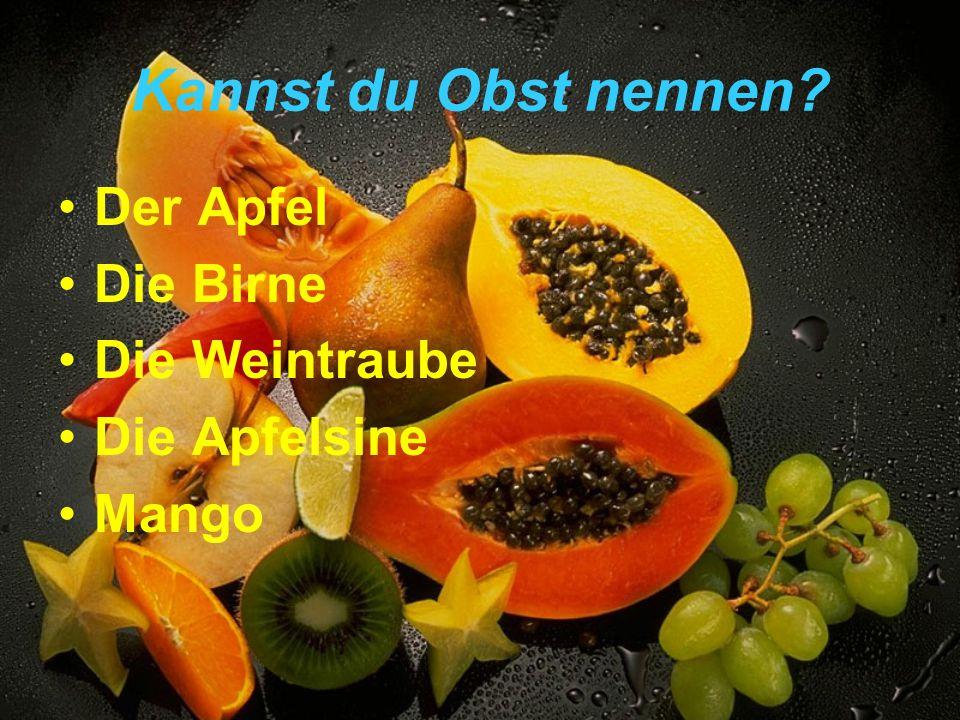 Kannst du Obst nennen Der Apfel Die Birne Die Weintraube Die Apfelsine Mango