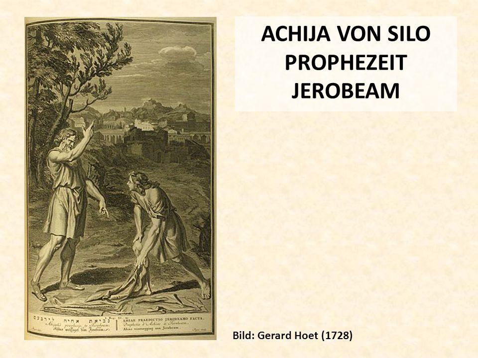 ACHIJA VON SILO PROPHEZEIT JEROBEAM Bild: Gerard Hoet (1728)