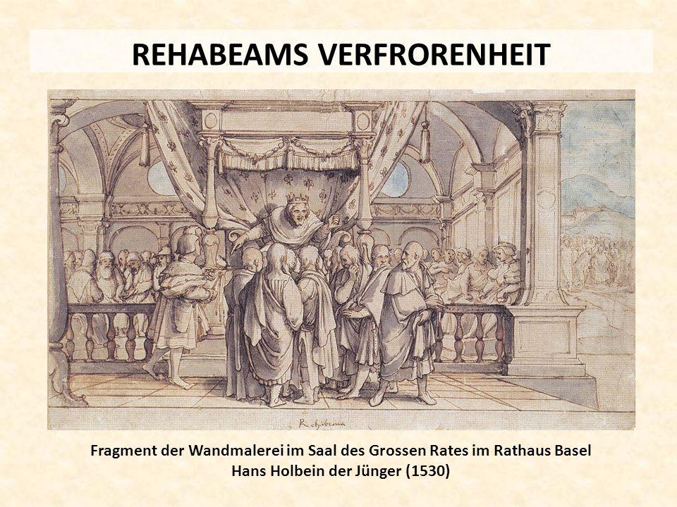 REHABEAMS VERFRORENHEIT Fragment der Wandmalerei im Saal des Grossen Rates im Rathaus Basel Hans Holbein der Jünger (1530)