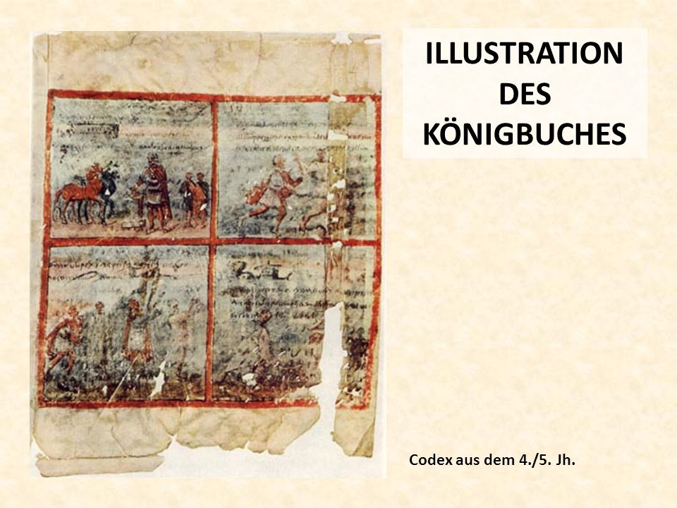 ILLUSTRATION DES KÖNIGBUCHES Codex aus dem 4./5. Jh.