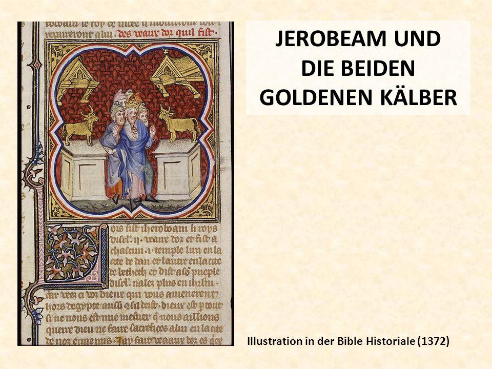 JEROBEAM UND DIE BEIDEN GOLDENEN KÄLBER Illustration in der Bible Historiale (1372)