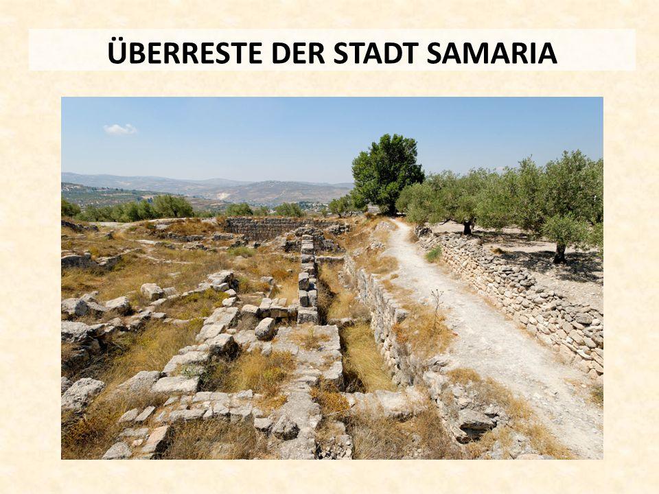 ÜBERRESTE DER STADT SAMARIA