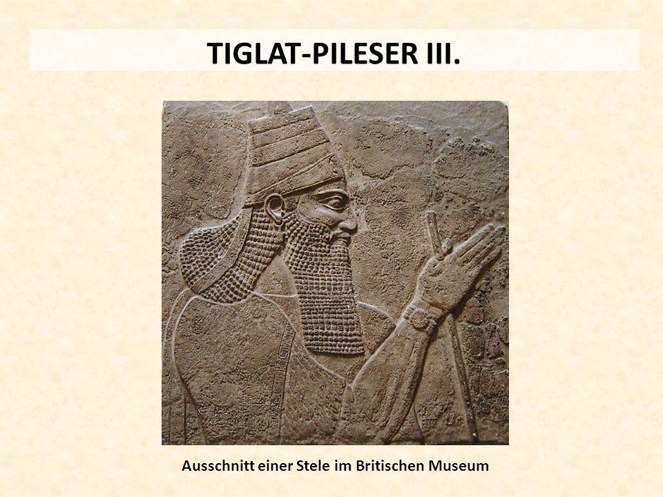 TIGLAT-PILESER III. Ausschnitt einer Stele im Britischen Museum