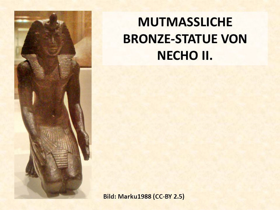MUTMASSLICHE BRONZE-STATUE VON NECHO II. Bild: Marku1988 (CC-BY 2.5)