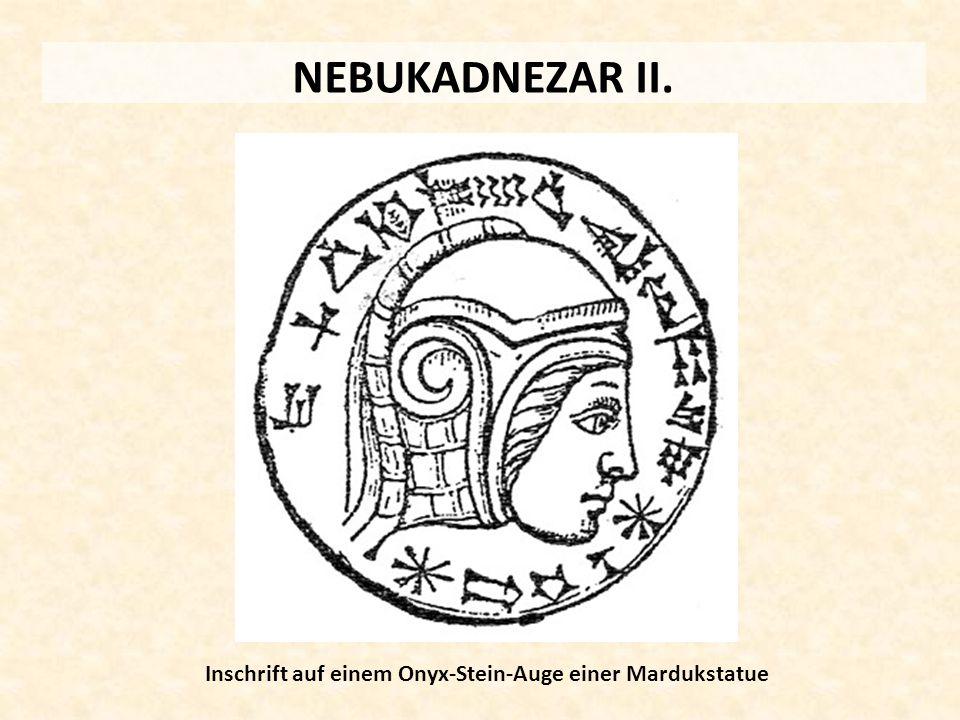NEBUKADNEZAR II. Inschrift auf einem Onyx-Stein-Auge einer Mardukstatue
