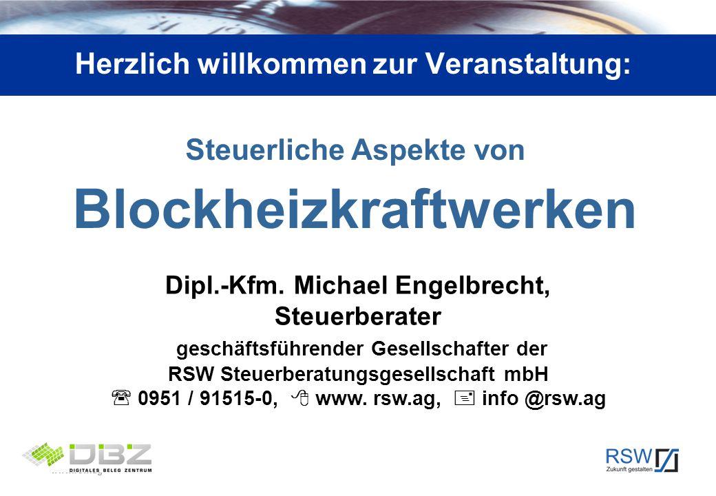 www.rsw.ag Steuerliche Aspekte von Blockheizkraftwerken Herzlich willkommen zur Veranstaltung: 4. Dezember 2008 Dipl.-Kfm. Michael Engelbrecht, Steuer