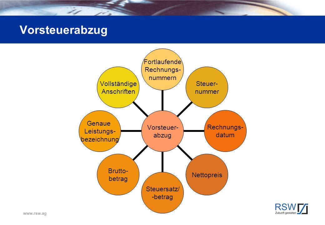 www.rsw.ag Vorsteuerabzug Vorsteuer- abzug Fortlaufende Rechnungs- nummern Steuer- nummer Rechnungs- datum Nettopreis Steuersatz/ -betrag Brutto- betr