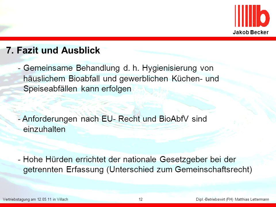 114 Jakob Becker Dipl.-Betriebswirt (FH) Matthias LettermannVertriebstagung am 12.05.11 in Villach 7. Fazit und Ausblick -Gemeinsame Behandlung d. h.
