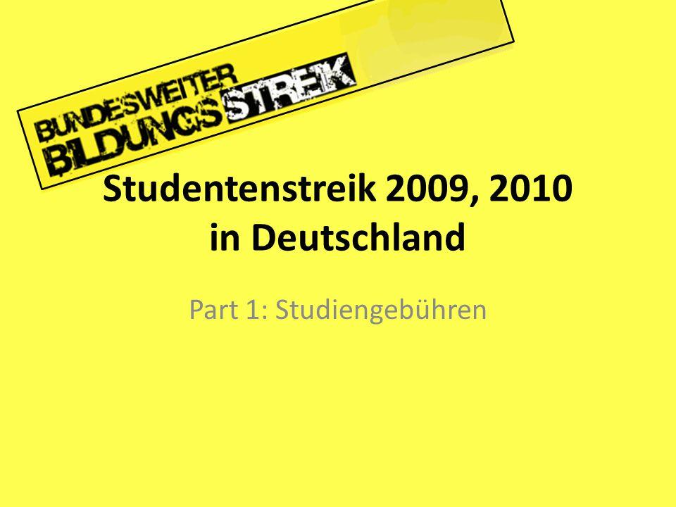 Studentenstreik 2009, 2010 in Deutschland Part 1: Studiengebühren