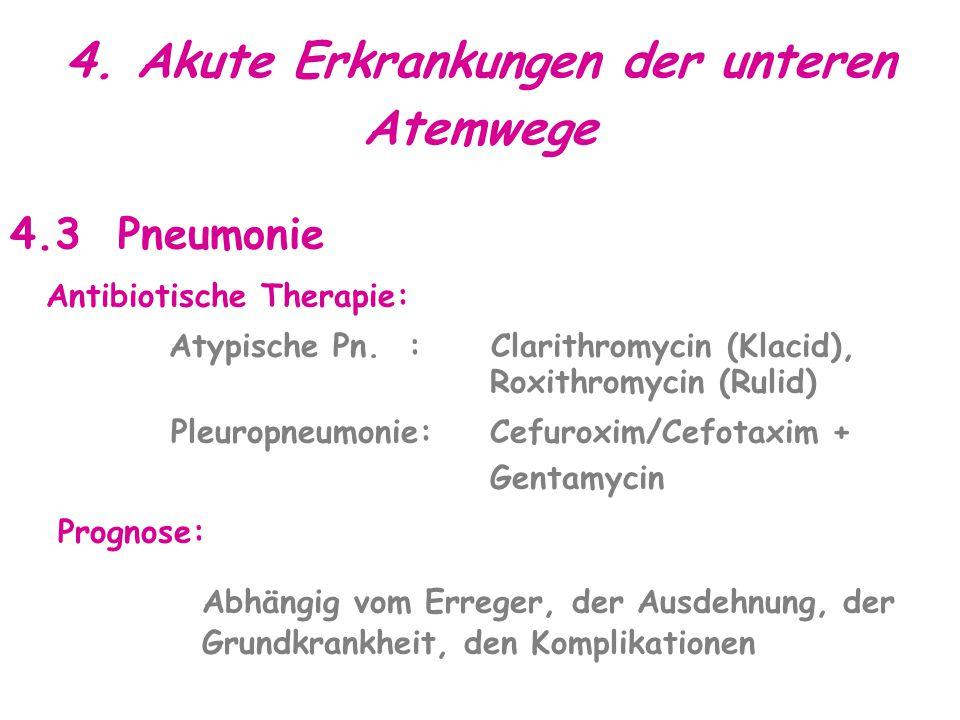 4.Akute Erkrankungen der unteren Atemwege 4.3 Pneumonie Antibiotische Therapie: Atypische Pn.