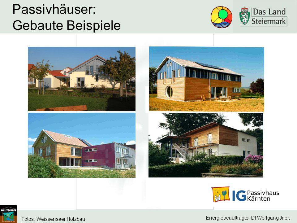Energiebeauftragter DI Wolfgang Jilek Passivhäuser: Gebaute Beispiele Fotos: Weissenseer Holzbau