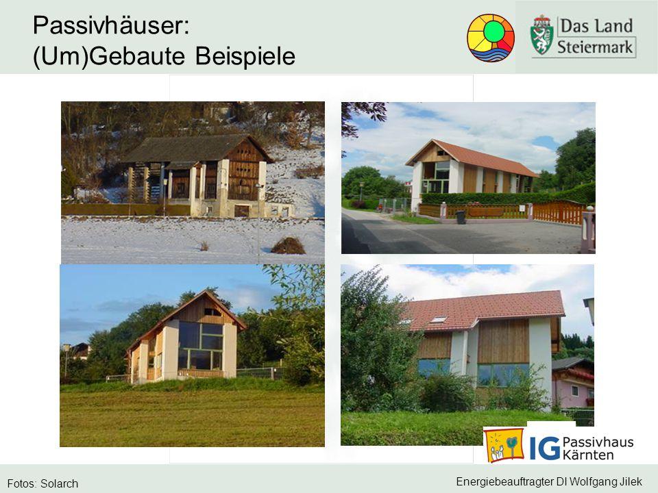 Energiebeauftragter DI Wolfgang Jilek Passivhäuser: (Um)Gebaute Beispiele Fotos: Solarch