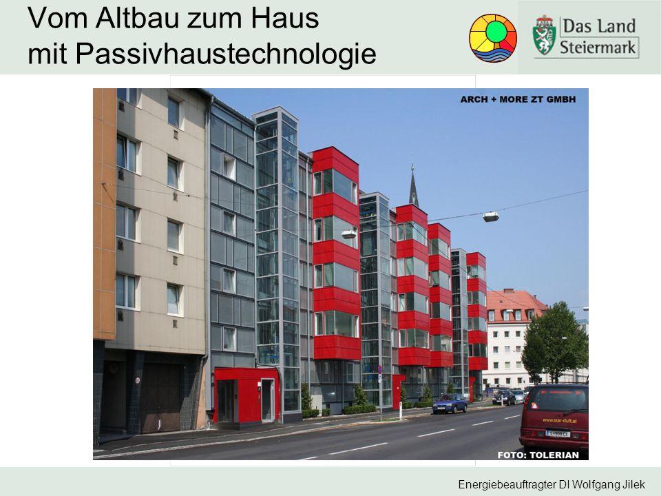 Energiebeauftragter DI Wolfgang Jilek Vom Altbau zum Haus mit Passivhaustechnologie