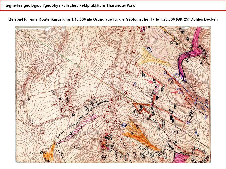 Integriertes geologisch/geophysikalisches Feldpraktikum Tharandter Wald Beispiel für eine Routenkartierung 1:10.000 als Grundlage für die Geologische Karte 1:25.000 (GK 25) Döhlen Becken