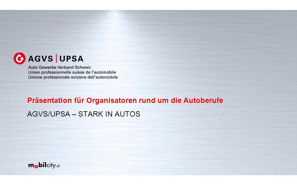 Präsentation für Organisatoren rund um die Autoberufe AGVS/UPSA – STARK IN AUTOS