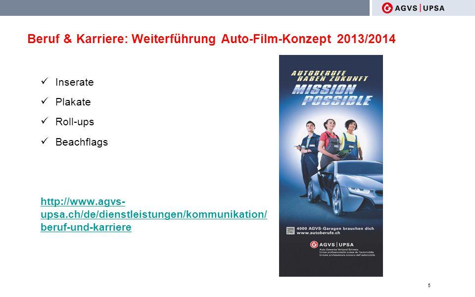 Beruf & Karriere: Weiterführung Auto-Film-Konzept 2013/2014 Inserate Plakate Roll-ups Beachflags http://www.agvs- upsa.ch/de/dienstleistungen/kommunik