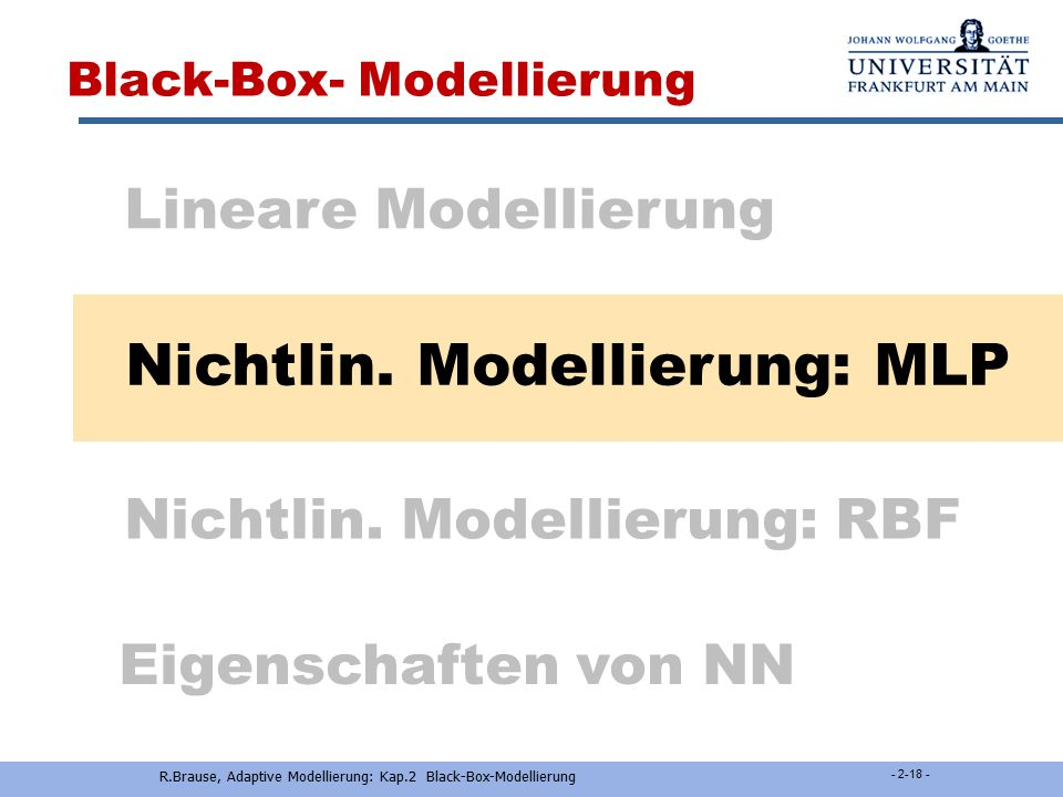 R.Brause, Adaptive Modellierung: Kap.2 Black-Box-Modellierung - 2-17 -  Linksseitiger Test  Rechtsseitiger Test: Ist Prob( >p  ) <  JA: H 0 ok.