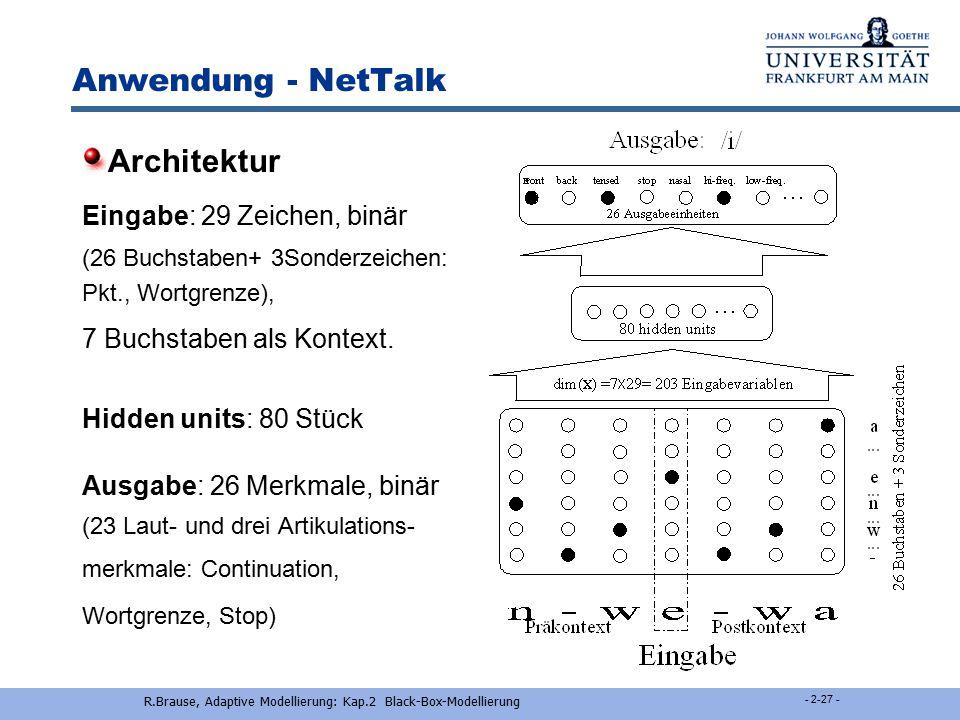 R.Brause, Adaptive Modellierung: Kap.2 Black-Box-Modellierung - 2-26 - Anwendung - NetTalk Sejnowsky-Rosenberg 1986 Automatisches System Text -> Sprac