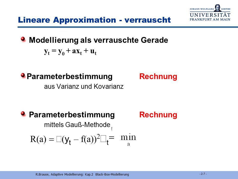 R.Brause, Adaptive Modellierung: Kap.2 Black-Box-Modellierung - 2-6 - Lineare Approximation - rauschfrei Parameterbestimmung 2 Messwerte y 1 (x), y 2