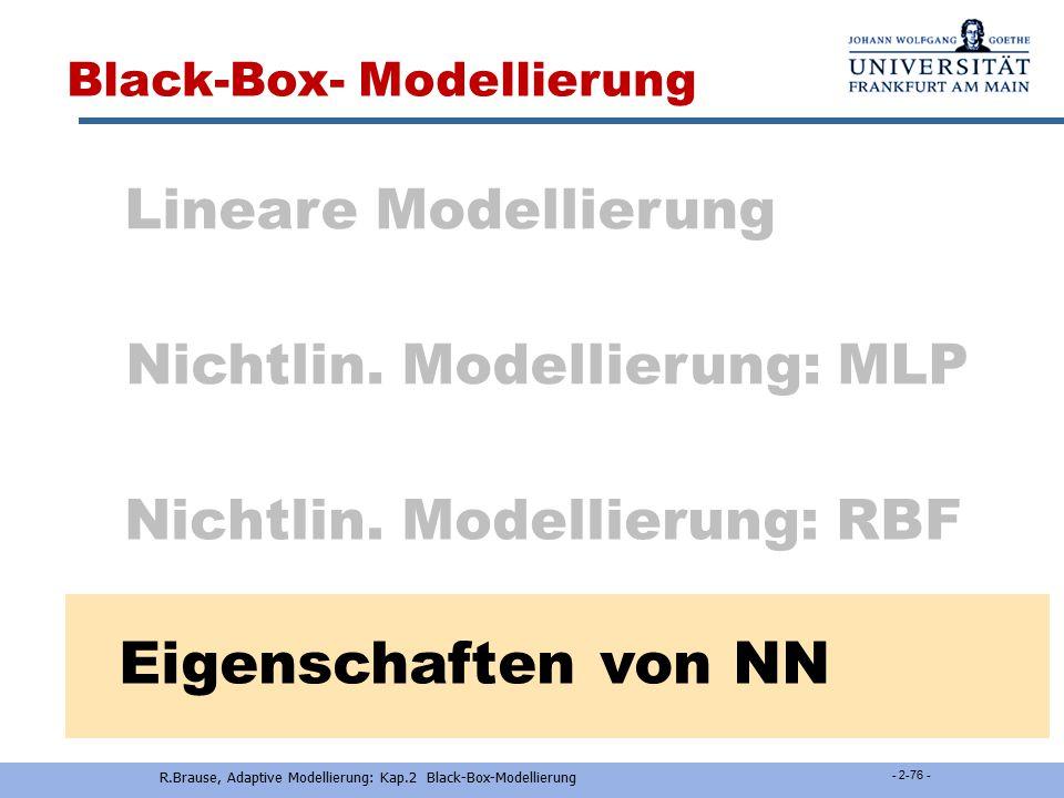 R.Brause, Adaptive Modellierung: Kap.2 Black-Box-Modellierung - 2-75 - Ergebnisse K-means Clusterung vs. Sequ. Regression