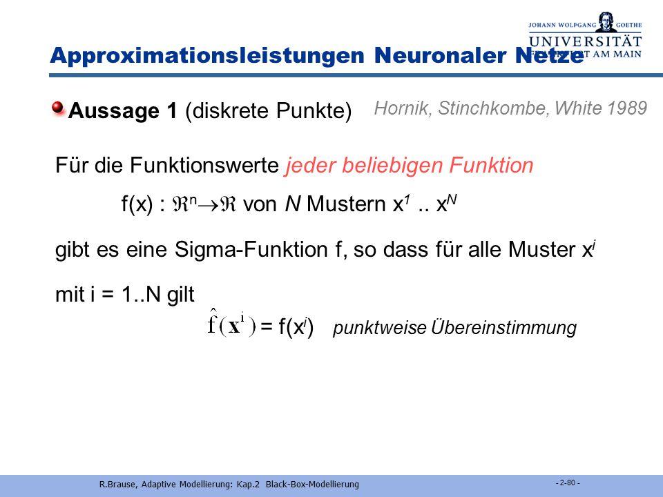 R.Brause, Adaptive Modellierung: Kap.2 Black-Box- Modellierung - 2-79 - Approximationsleistungen Neuronaler Netze Voraussetzungen  Sigma-Funktionen (