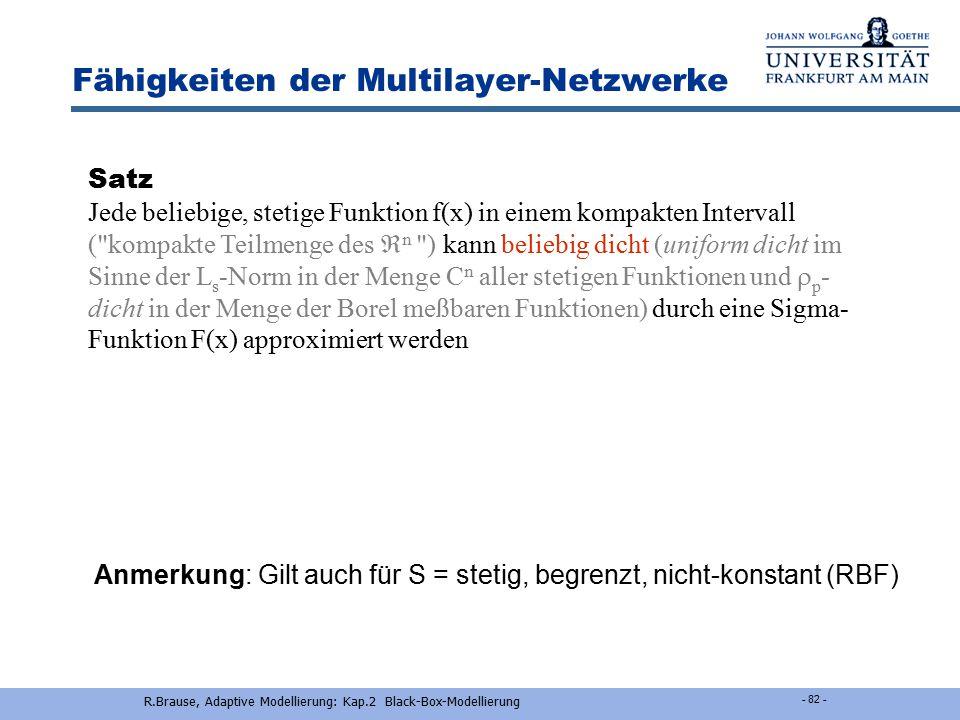 R.Brause, Adaptive Modellierung: Kap.2 Black-Box-Modellierung - 2-81 - Aussage 2 (stetige Funktionen) nicht-linear linear Approximationsleistung Neuro