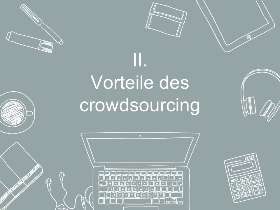 II. Vorteile des crowdsourcing