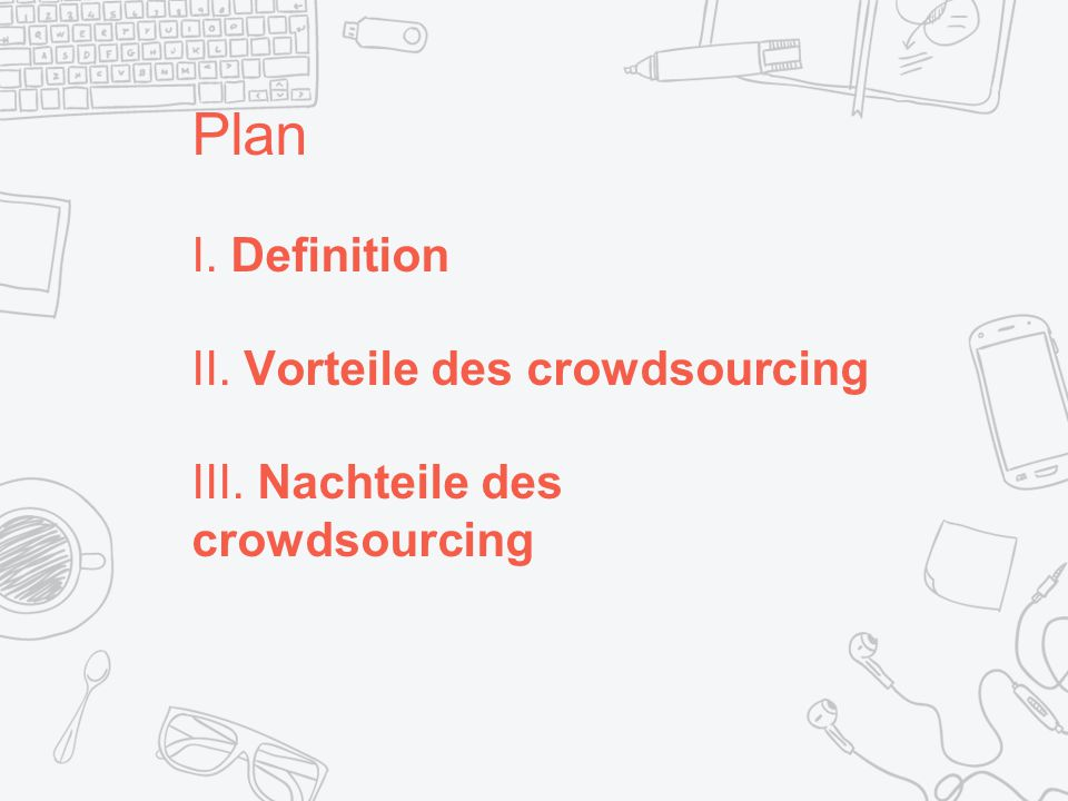 I. Was ist Crowdsourcing ?